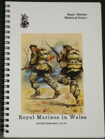 The Royal Marines in Wales, by Anthony J Perrett